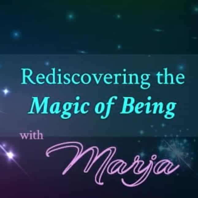 VoiceAmerica - Rediscovering the Magic of Being with Marja